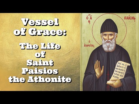 Vessel of Grace: The Life of Saint Paisios the Athonite