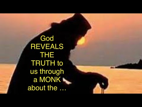 GOD REVEALS THE TRUTH to us, through a Monk about the ... + SOLUTION